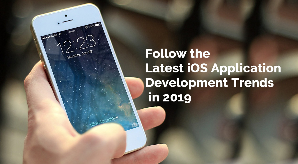 iOS Application Development Trends in 2019
